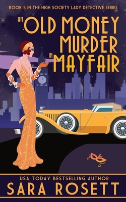 An Old Money Murder in Mayfair by Sara Rosett