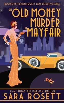 An Old Money Murder in Mayfair by Sara Rosett