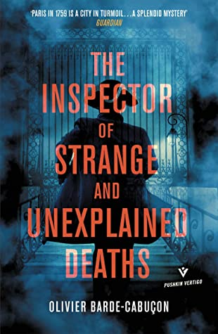 The Inspector of Strange and Unexplained Deaths by Olivier Barde-Cabuçon