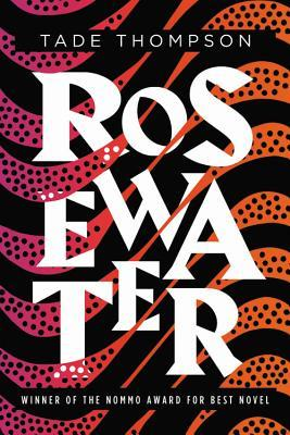 Rosewater by Tade Thompson