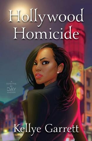 Hollywood Homicide by Kellye Garrett