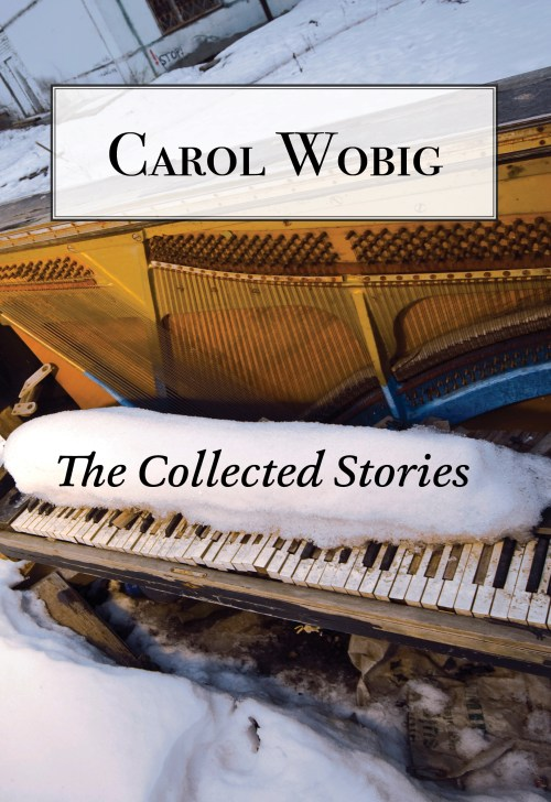 The Complete Stories of Carol Wobig