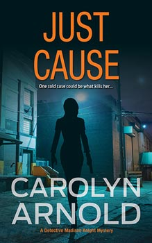 Just Cause by Carolyn Arnold, silhouette of a woman holding a pistol walking in an industrial alley