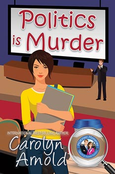 Politics is Murder by Carolyn Arnold a cartoon of a female college student with books in front of waving US flag