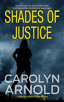 Shades of Justice by Carolyn Arnold, silhouette of a woman looking over a city under a stormy sky