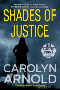 Shades of Justice Large Print Edition by Carolyn Arnold, silhouette of a woman looking over a city under a stormy sky