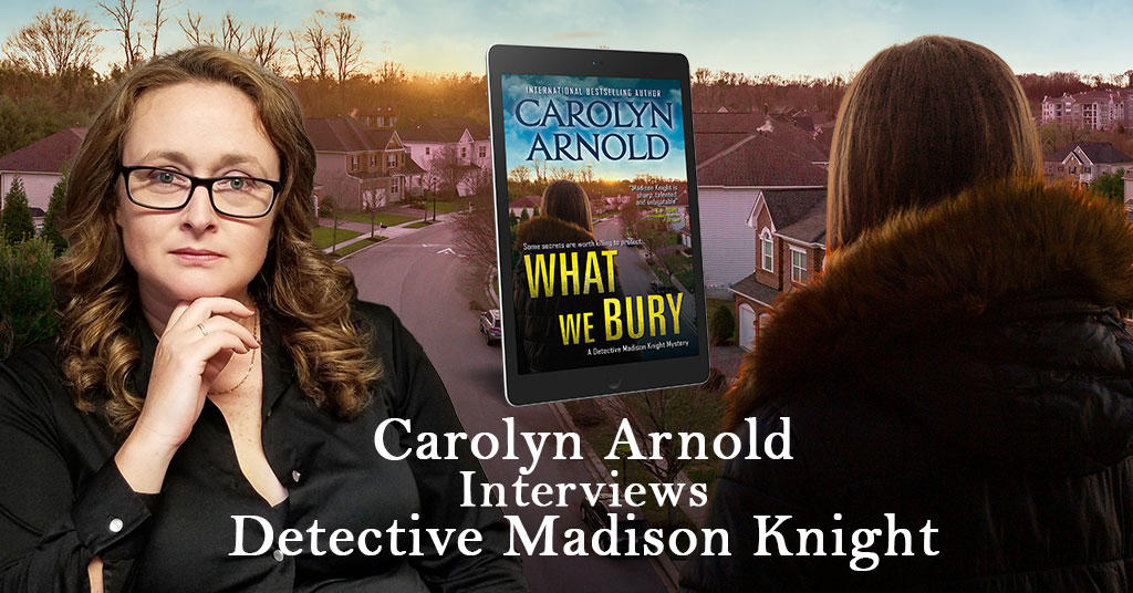Character #Interview with Detective Madison Knight #mysteryseries