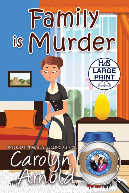Family is Murder Large Print Edition  by Carolyn Arnold
