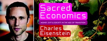 Sacred Economics, Chapter 1, By Charles Eisenstein