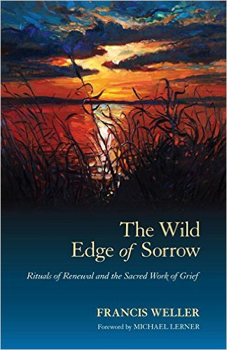 The Wild Edge Of Sorrow: A Book Review By Carolyn Baker