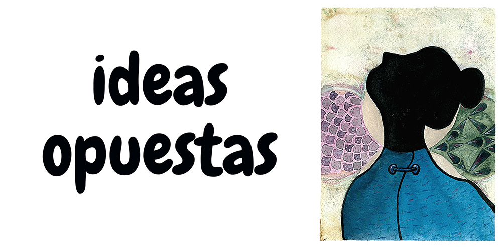 ✑ Ideas opuestas / Opposite ideas (+ 📅 03/2021)