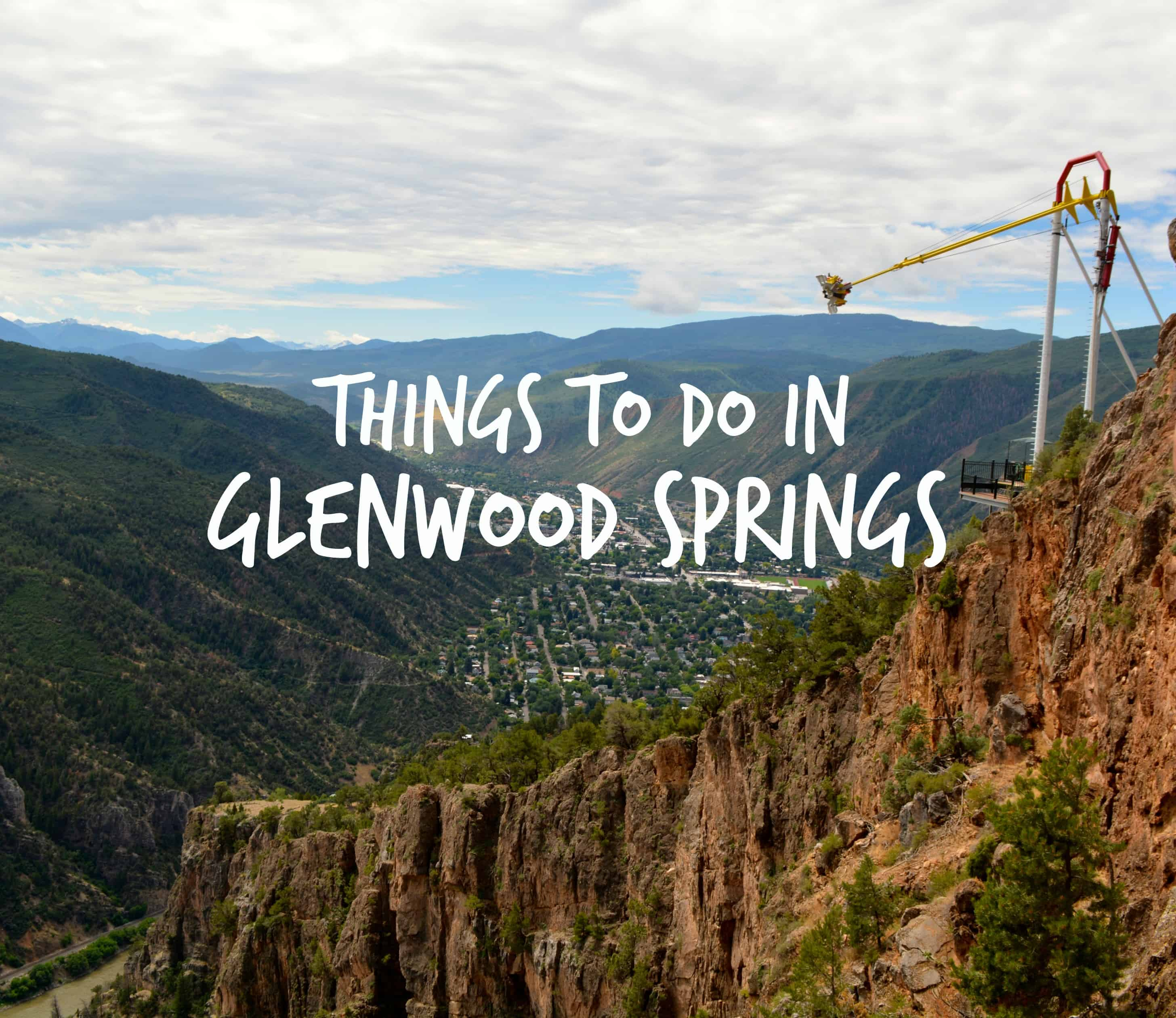 Top Three Things To Do In Glenwood Springs