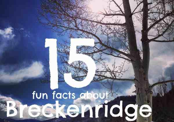 15 Fun Facts About Breckenridge