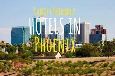 Family Friendly Hotels in Phoenix