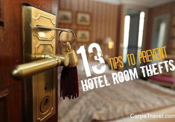 How do you prevent your hotel room from theft? Click through to read 13 easy ways to prevent hotel room thefts.