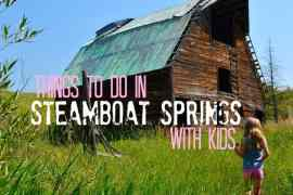 Things to do in Steamboat Springs with Kids. Click through for summer and winter activities.