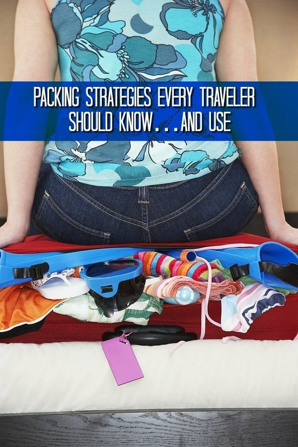 Packing Strategies Every Traveler Should Know…and Use
