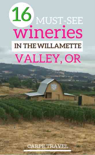 16 must-see wineries in the Willamette Valley, Oregon wine country