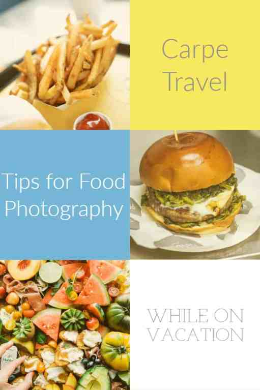 Tips for Food Photography While on Vacation