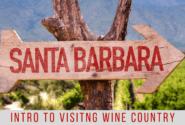 Intro to Visiting Santa Barbara Wine Country
