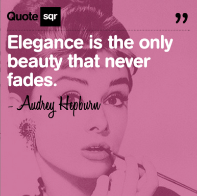 Elegance never fades - Audrey Hepburn