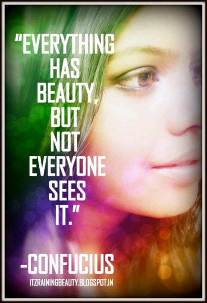 Everything has Beauty. Confucius