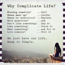 Keep it Simple - We Just have One Life