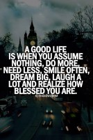 A good Life is.......