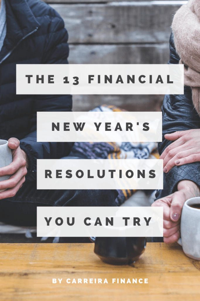 The 13 Financial New Years Resolutions - Carreira Finance