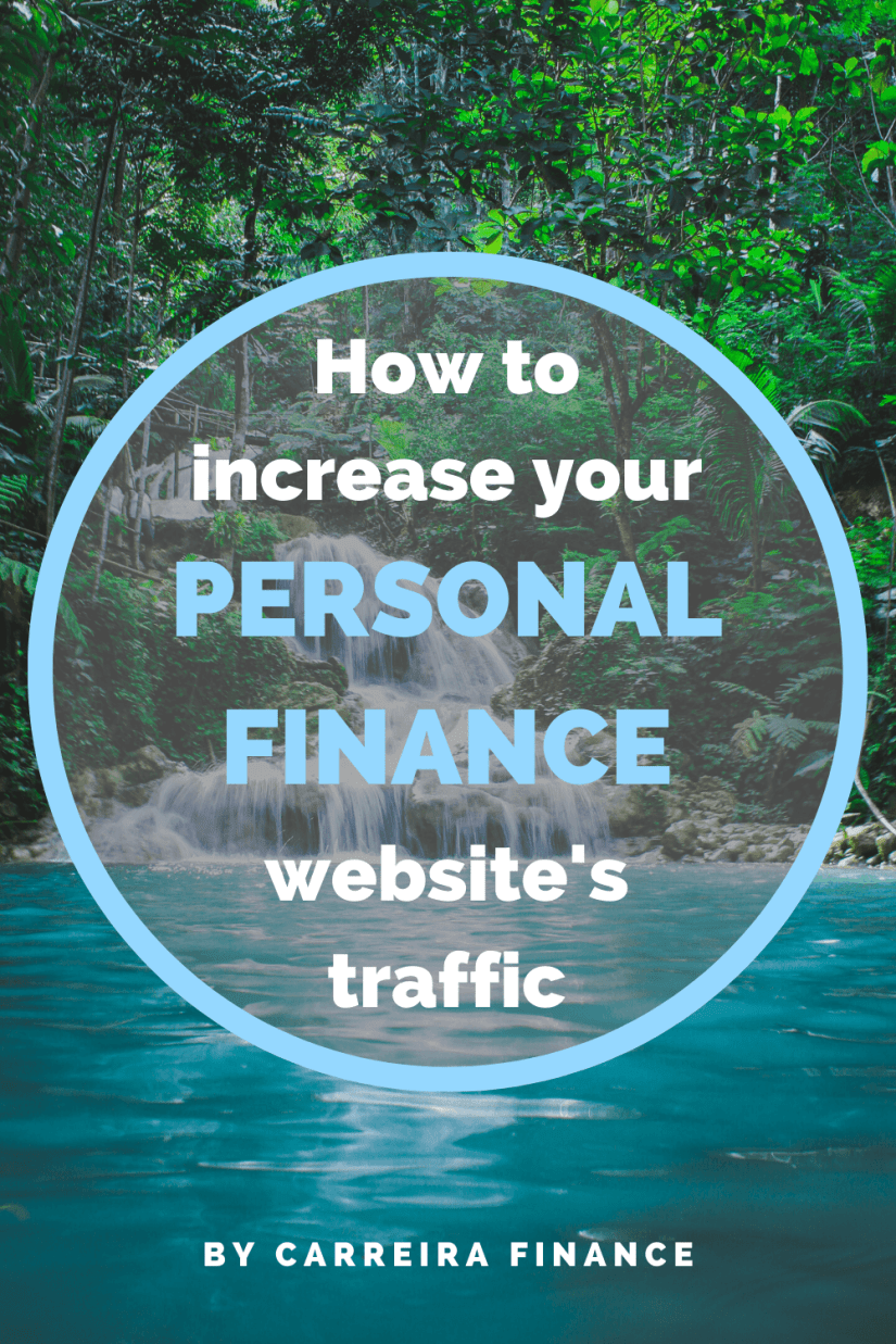 How to increase your personal finance website's traffic - Carreira Finance Coaching