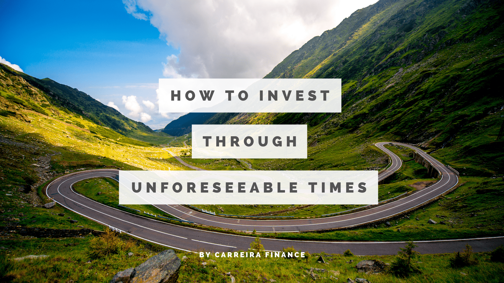 How To Invest Through Unforeseeable Times - Carreira Finance Coaching
