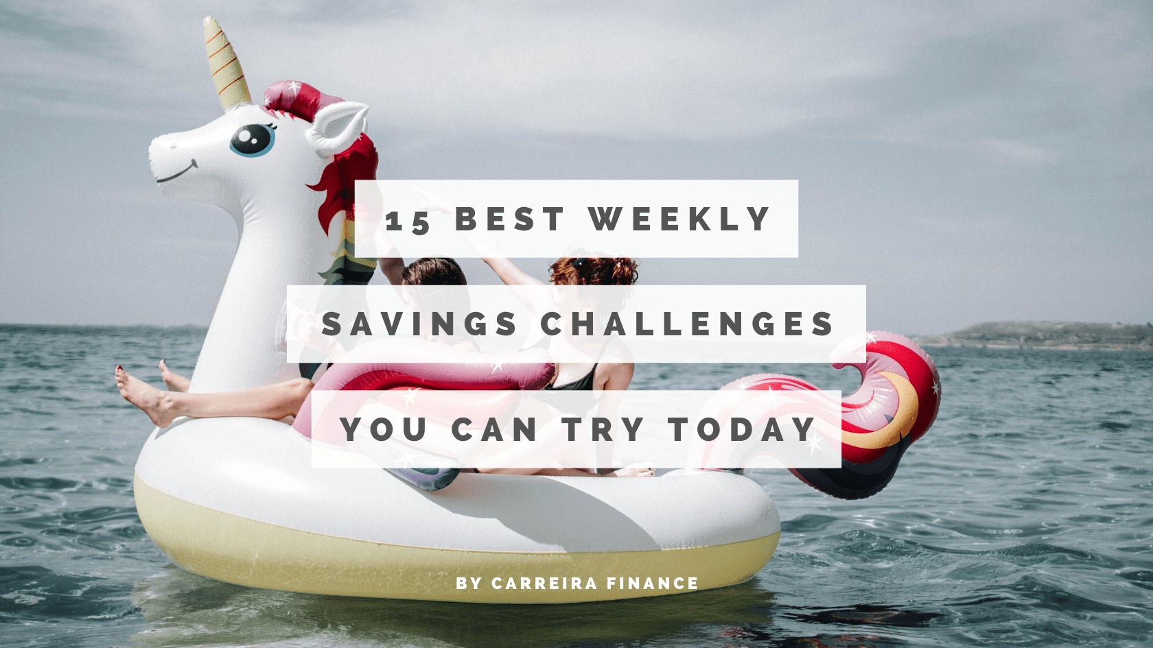 15 Best Weekly Savings Challenges You Can Try Today - Carreira Finance Coaching