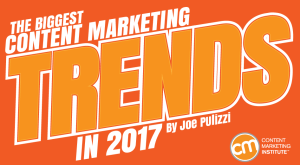 The Biggest Content Marketing Trends in 2017