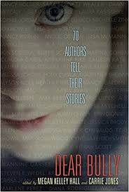 Carrie Jones Dear Bully 70 Authors tell their stories