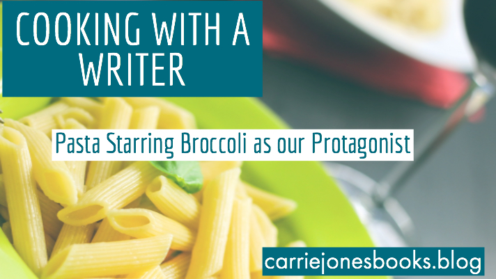Cooking With A Writer Pasta with Broccoli