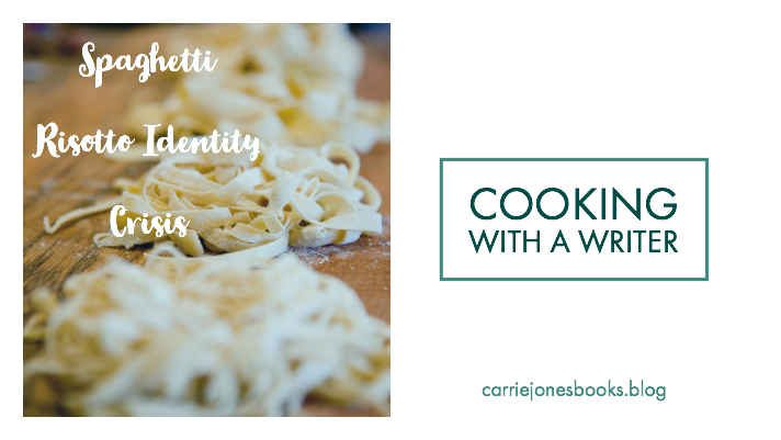 Cooking With A Writer – It's spaghetti. It's risotto. It's spaghetti risotto?