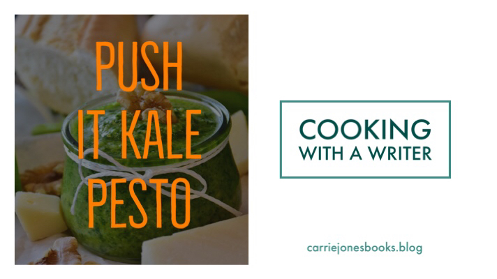 Push It – Kale Pesto Recipe – Cooking With a Writer