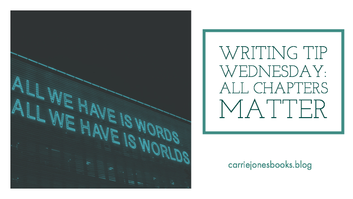 Writing Tip Wednesday – Every Chapter Needs to Have a Purpose, Darn it.