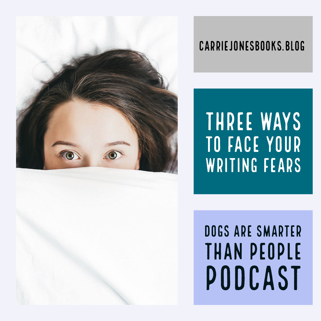FACE YOUR WRITING FEARS! DOGS ARE SMARTER THAN PEOPLE PODCAST