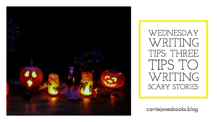 Three Tips to Writing Scary Things