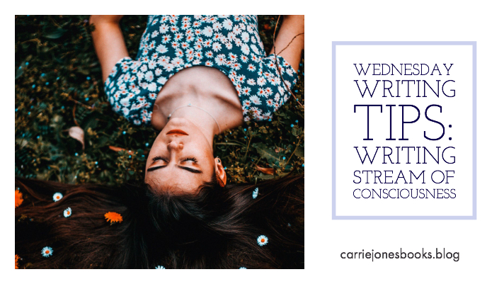 Wednesday Writing Tips – Writing Stream of Consciousness.