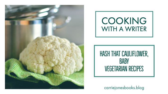 Hash That Cauliflower, Baby