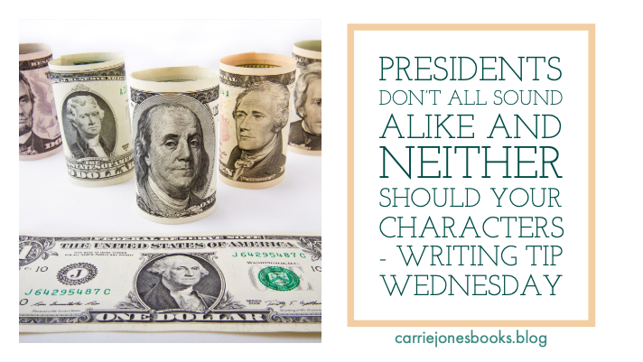 Presidents Don't All Sound Alike and Neither Should Your Characters – Writing Tip Wednesday