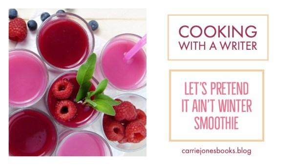 Let's Pretend It Ain't Winter Smoothie Recipe