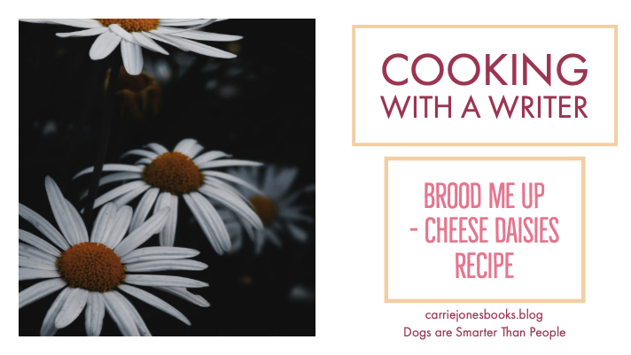Brood Me Up – Cheese Daisies Recipe