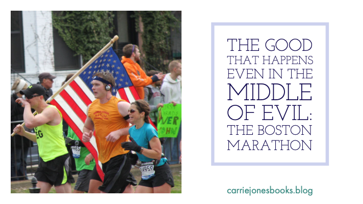 The Good That Happens Even In the Middle of Evil: The Boston Marathon