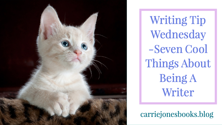 Seven Cool Things About Being A Writer