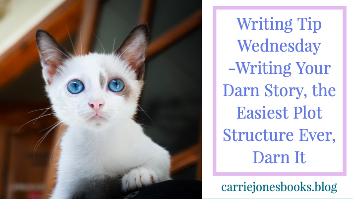 Writing Your Darn Story, The Easiest Plot Structure Ever