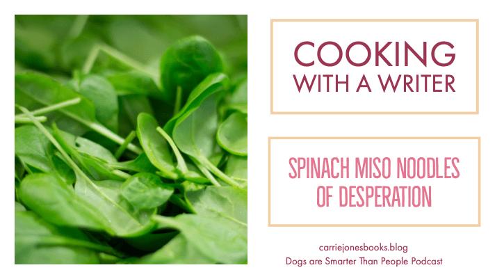 Spinach Miso Noodles of Desperation