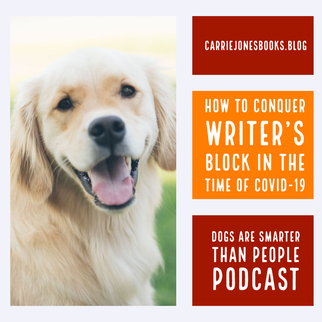 How to Conquer Writer's Block in the Time of CoVid-19